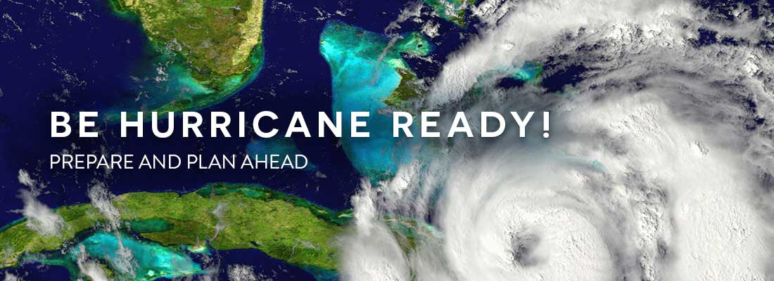 Be Hurricane Ready! Prepare and Plan Ahead