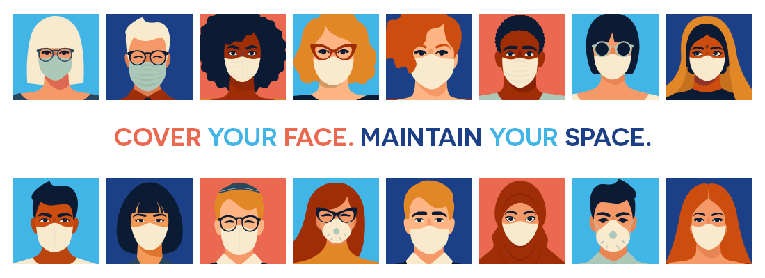 Cover Your Face. Maintain Your Space.